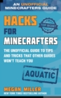 Hacks for Minecrafters: Aquatic : The Unofficial Guide to Tips and Tricks That Other Guides Won't Teach You - eBook