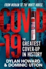 COVID-19 : The Greatest Cover-Up in History-From Wuhan to the White House - Book