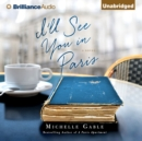 I'll See You in Paris : A Novel - eAudiobook