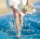 A Nantucket Wedding : A Novel - eAudiobook