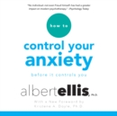 How to Control Your Anxiety : Before it Controls You - eAudiobook