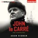 John le Carre : The Biography - eAudiobook