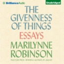 The Givenness of Things : Essays - eAudiobook