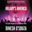 Hillary's America : The Secret History of the Democratic Party - eAudiobook