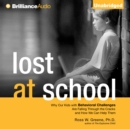 Lost at School : Why Our Kids with Behavioral Challenges are Falling Through the Cracks and How We Can Help Them - eAudiobook
