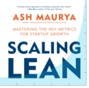 Scaling Lean : Mastering the Key Metrics for Startup Growth - eAudiobook