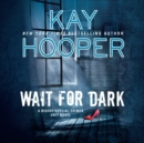 Wait for Dark - eAudiobook