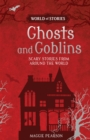 Ghosts and Goblins : Scary Stories from around the World - eBook