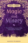 Magic and Misery : Traditional Tales from around the World - eBook