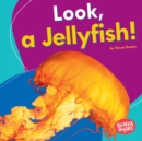 Look, a Jellyfish! - eBook