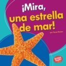 !Mira, una estrella de mar! (Look, a Starfish!) - eBook