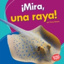 !Mira, una raya! (Look, a Ray!) - eBook