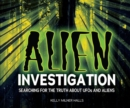 Alien Investigation : Searching for the Truth about UFOs and Aliens - eBook
