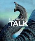 Elephant Talk : The Surprising Science of Elephant Communication - eBook
