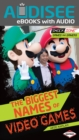 The Biggest Names of Video Games - eBook