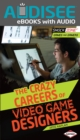 The Crazy Careers of Video Game Designers - eBook