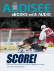 Score! : The Action and Artistry of Hockey's Magnificent Moment - eBook