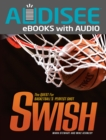 Swish : The Quest for Basketball's Perfect Shot - eBook
