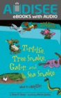 Tortoise, Tree Snake, Gator, and Sea Snake : What Is a Reptile? - eBook