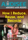 How I Reduce, Reuse, and Recycle - eBook