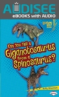 Can You Tell a Giganotosaurus from a Spinosaurus? - eBook