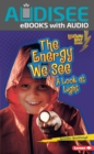 The Energy We See : A Look at Light - eBook