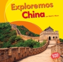 Exploremos China (Let's Explore China) - eBook