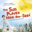 The Sun Played Hide-and-Seek : A Personification Story - eBook