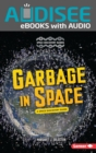Garbage in Space : A Space Discovery Guide - eBook
