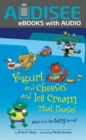 Yogurt and Cheeses and Ice Cream That Pleases, 2nd Edition : What Is in the Dairy Group? - eBook