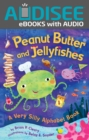 Peanut Butter and Jellyfishes : A Very Silly Alphabet Book - eBook