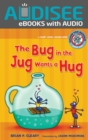 The Bug in the Jug Wants a Hug : A Short Vowel Sounds Book - eBook
