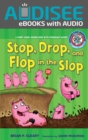 Stop, Drop, and Flop in the Slop : A Short Vowel Sounds Book with Consonant Blends - eBook