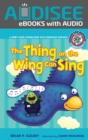 The Thing on the Wing Can Sing : A Short Vowel Sounds Book with Consonant Digraphs - eBook