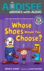 Whose Shoes Would You Choose? : A Long Vowel Sounds Book with Consonant Digraphs - eBook