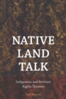 Native Land Talk - Indigenous and Arrivant Rights Theories - Book