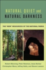 "Natural Quiet and Natural Darkness : The ""New"" Resources of the National Parks - Book"
