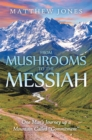 "From Mushrooms to the Messiah : One Man'S Journey up a Mountain Called ""Commitment"" - eBook"