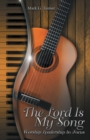 The Lord Is My Song : Worship Leadership in Focus - eBook