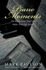 Piano Moments : 100 Reflections That Can Make Your Life Better - eBook
