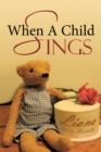 When a Child Sings - eBook