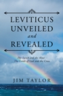 Leviticus Unveiled and Revealed : The Lamb and the Altar - the Lamb of God and the Cross - eBook