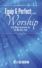Equip & Perfect: Worship : A 52-Week Devotional for the Worship Team - eBook