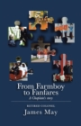 From Farmboy to Fanfares - eBook