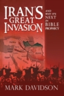Iran'S Great Invasion and Why It'S Next in Bible Prophecy - eBook