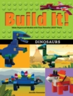 Build It! Dinosaurs : Make Supercool Models with Your Favorite LEGO(R) Parts - eBook