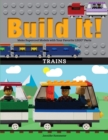 Build It! Trains : Make Supercool Models with Your Favorite LEGO(R) Parts - eBook
