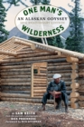 One Man's Wilderness, 50th Anniversary Edition : An Alaskan Odyssey - eBook