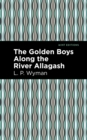 The Golden Boys Along the River Allagash - eBook