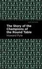 The Story of the Champions of the Round Table - eBook